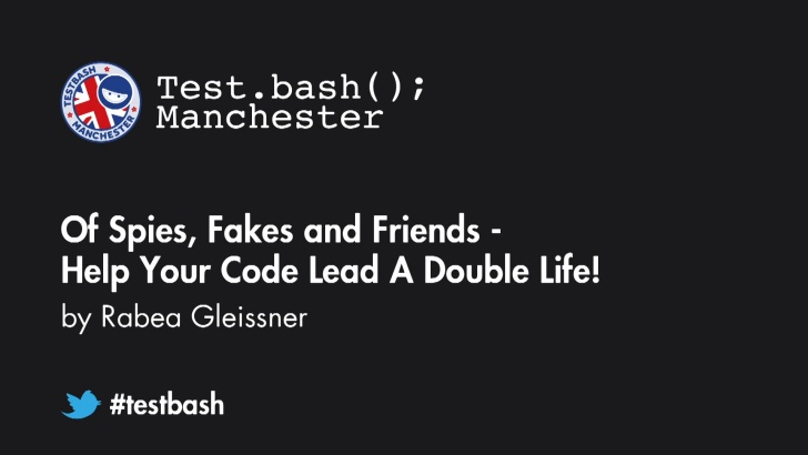 Of Spies, Fakes and Friends - Help Your Code Lead a Double Life! - Rabea Gleissner