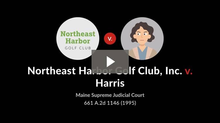 Northeast Harbor Golf Club, Inc. v. Harris