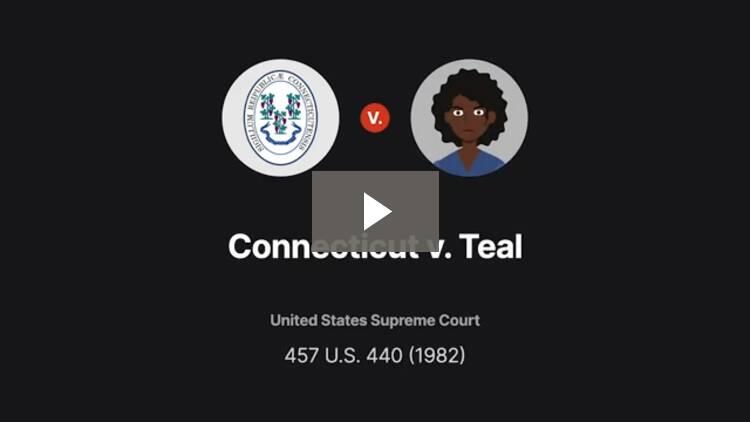 Connecticut v. Teal