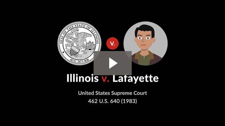 Illinois v. Lafayette