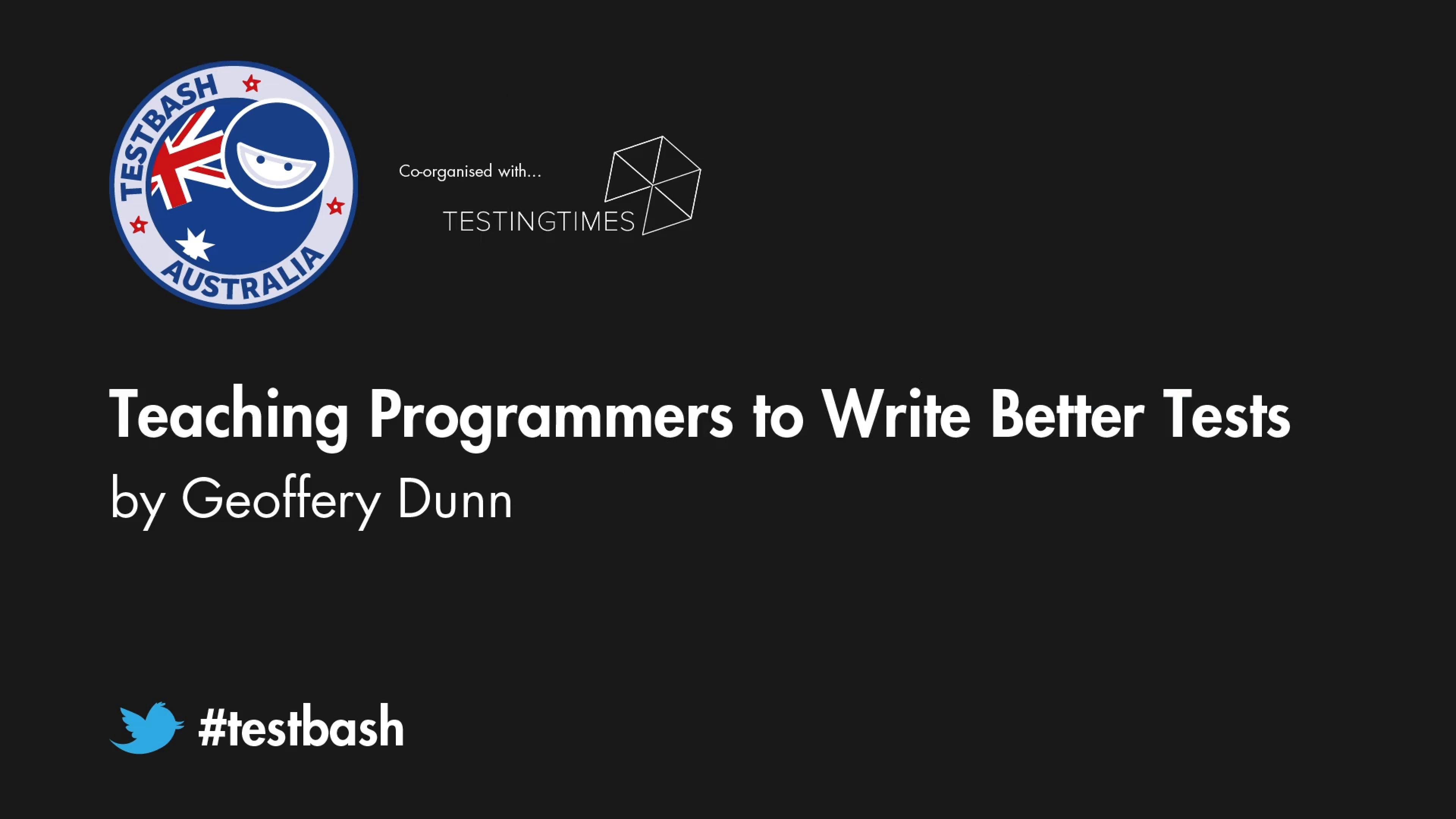 Teaching Programmers to Write Better Tests - Geoffrey Dunn