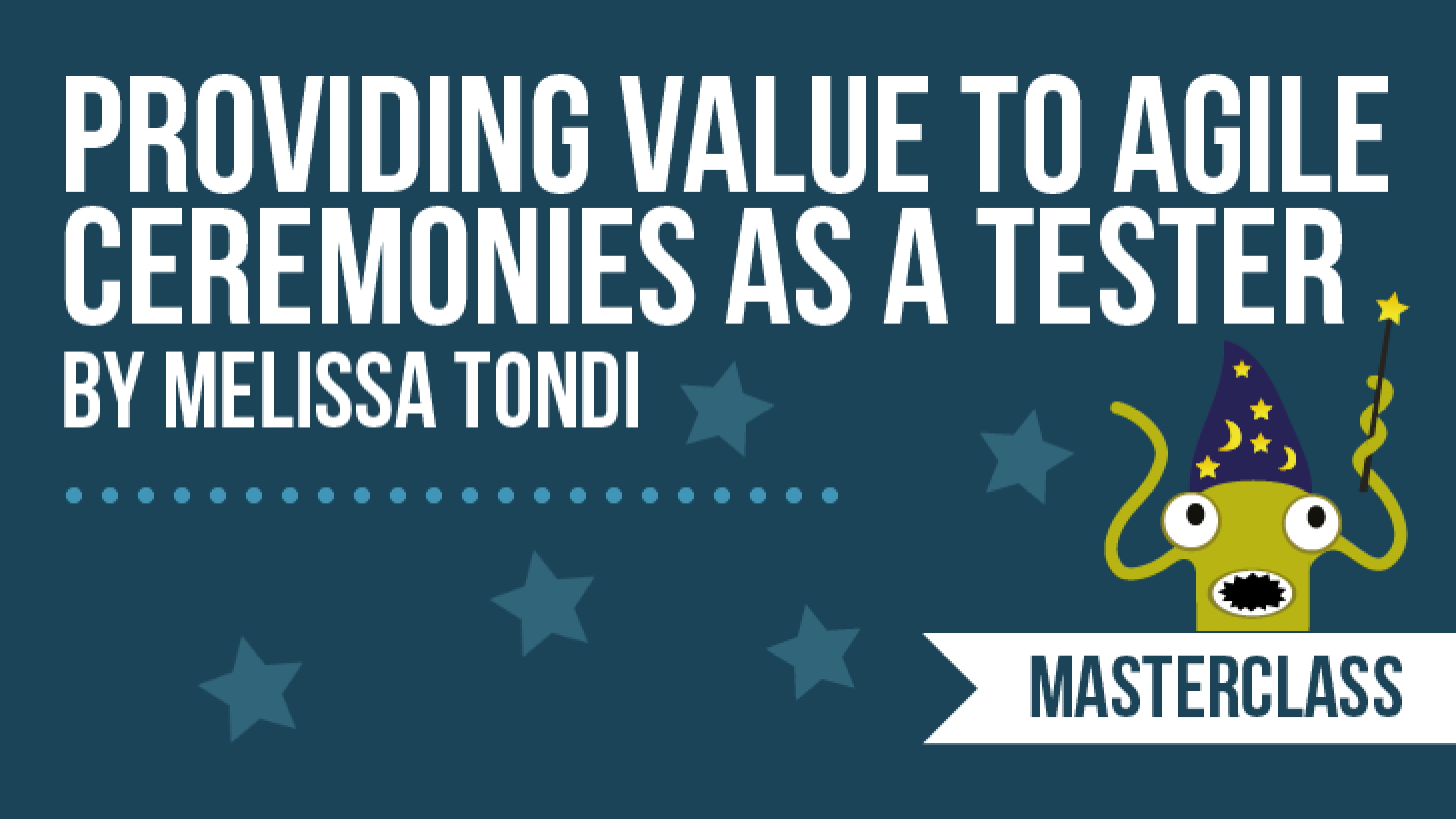 Providing Value to Agile Ceremonies as a Tester with Melissa Tondi