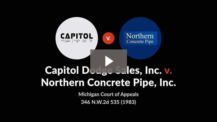 Capitol Dodge Sales v. Northern Concrete Pipe, Inc.