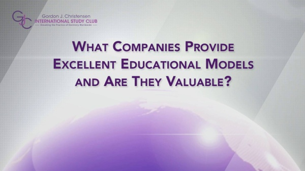 Q120 What companies provide excellent educational models?