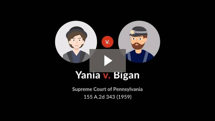 Yania v. Bigan
