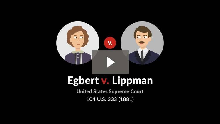 Egbert v. Lippmann