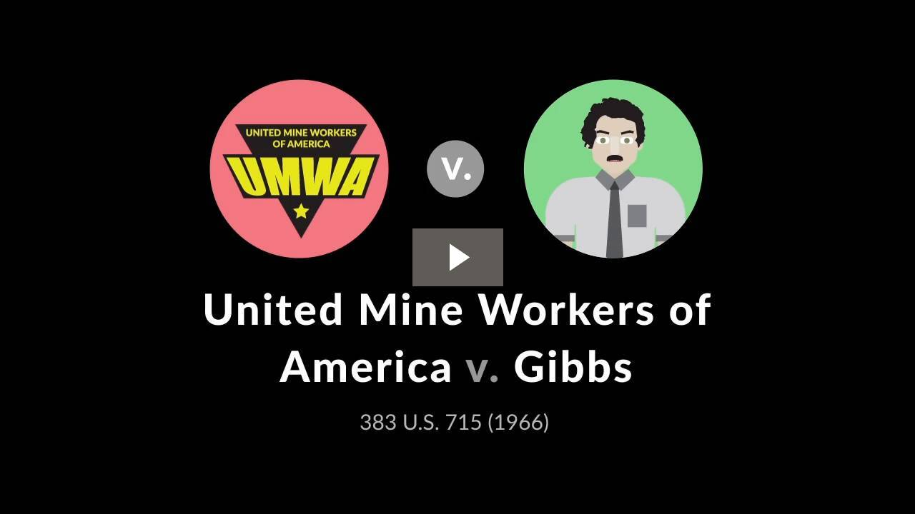 United Mine Workers of America v. Gibbs