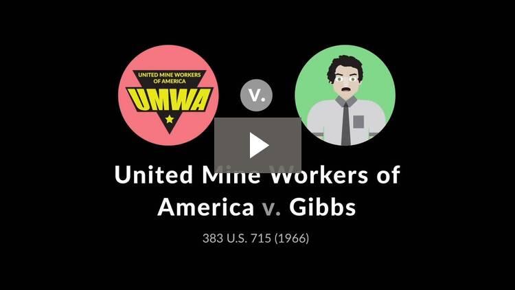 United Mine Workers of America v. Gibbs