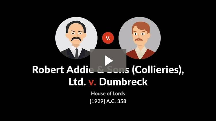 Robert Addie & Sons (Collieries), Ltd. v. Dumbreck