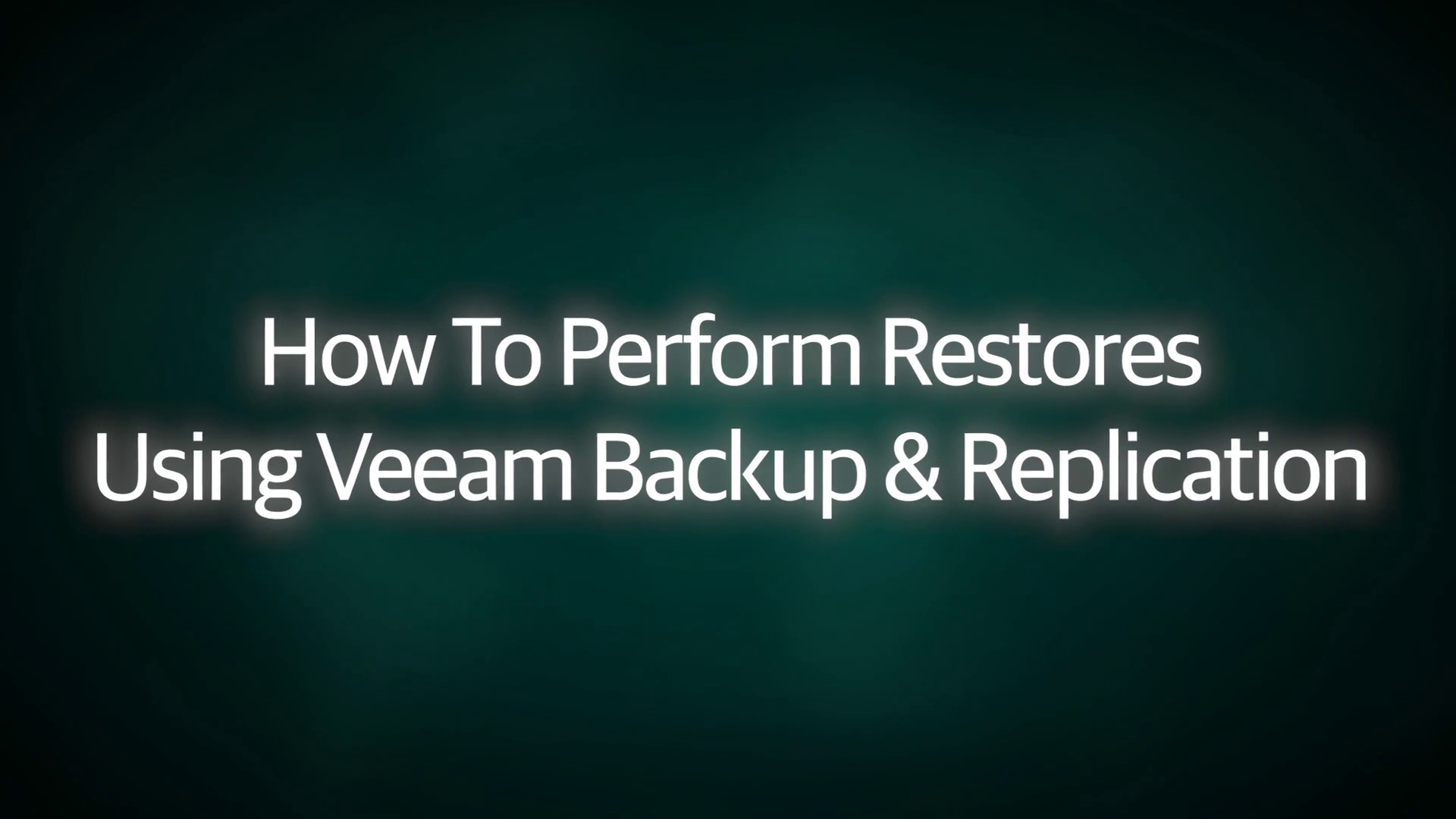 How to Perform Restores using Veeam Backup & Replication