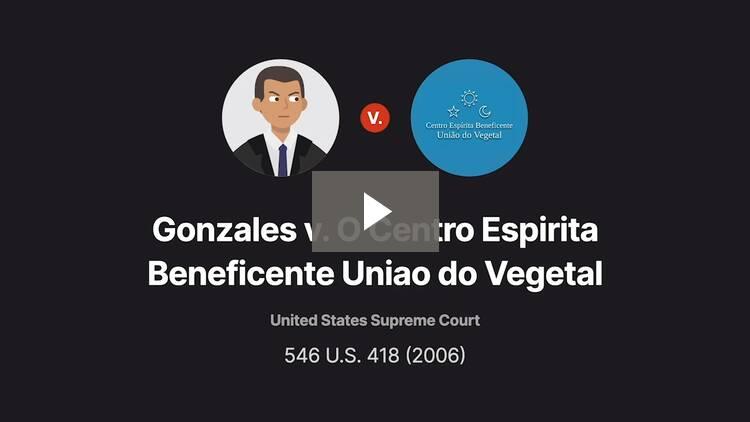 Gonzales v. O Centro Espirita Beneficente Uniao do Vegetal