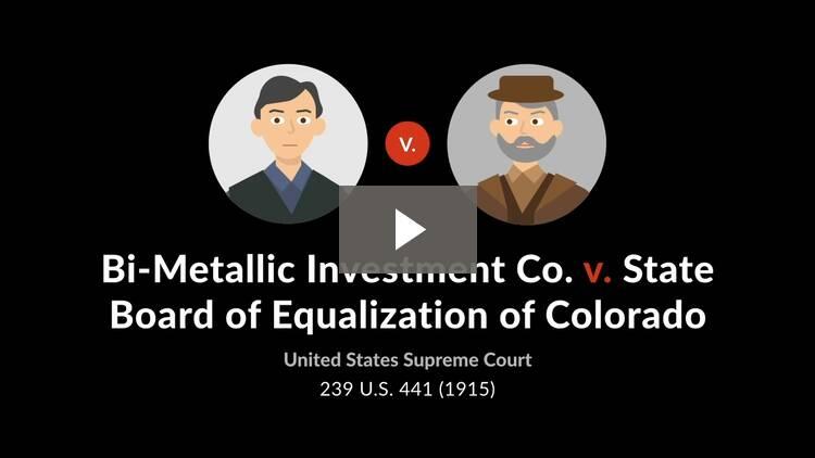 Bi-Metallic Investment Company v. State Board of Equalization