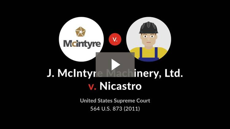 J. McIntyre Machinery, Ltd. v. Nicastro
