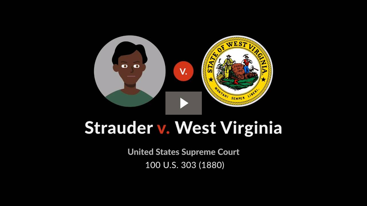 Strauder v. West Virginia