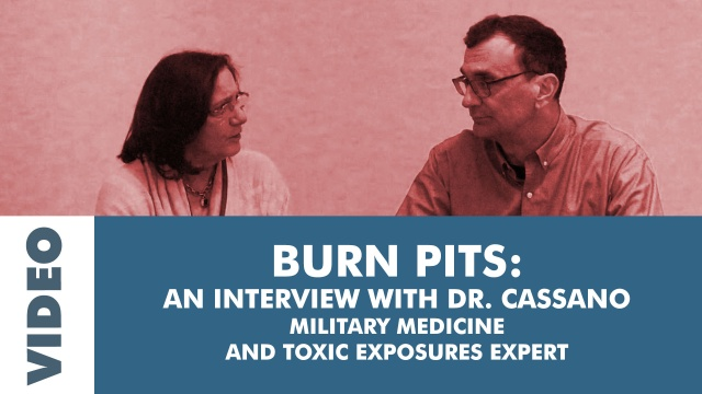 Burn Pits with Dr. Cassano, Military Medicine and Exposures Expert