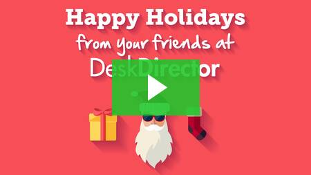 Happy Holidays from DeskDirector