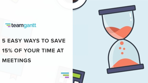 5 Easy Ways to Save 15% of Your Time at Team Meetings