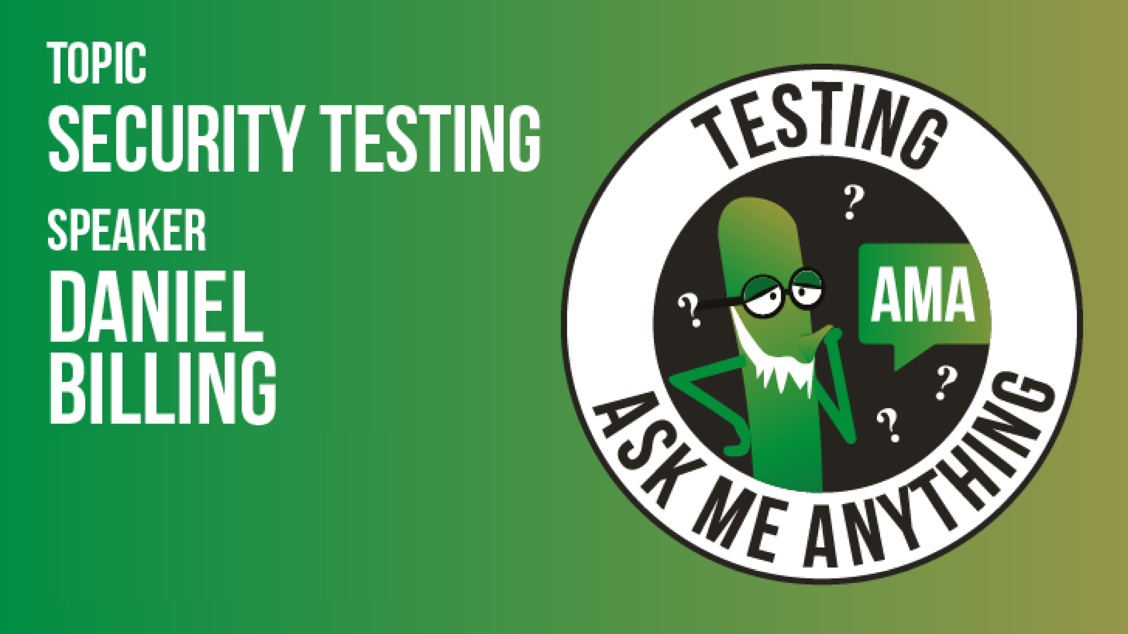 Ask Me Anything - Daniel Billing - Security Testing
