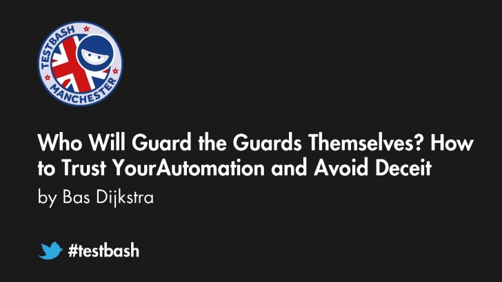 Who Will Guard the Guards Themselves? How to Trust Your Automation and Avoid Deceit - Bas Dijkstra