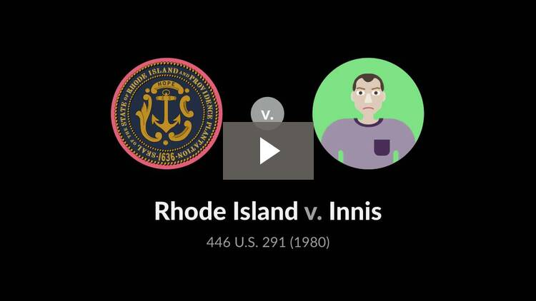 Rhode Island v. Innis