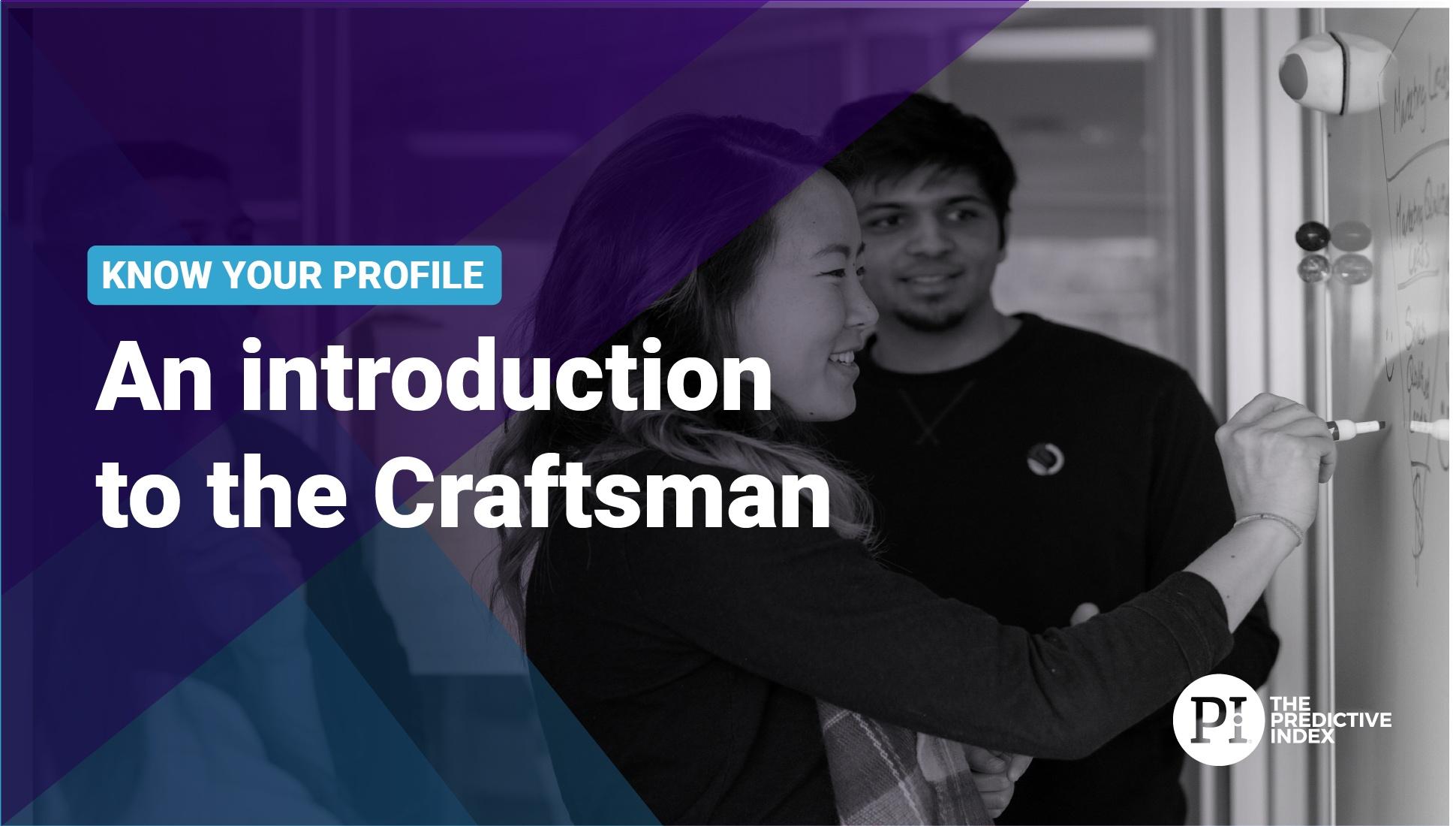 Introducing the Craftsman