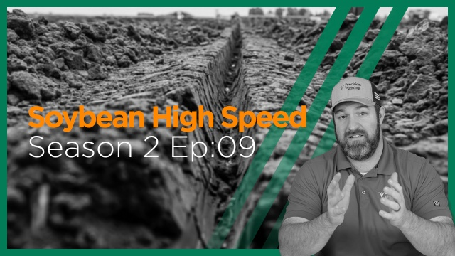 InsidePTI S2•E09 | High Speed Planting ‣ Soybeans