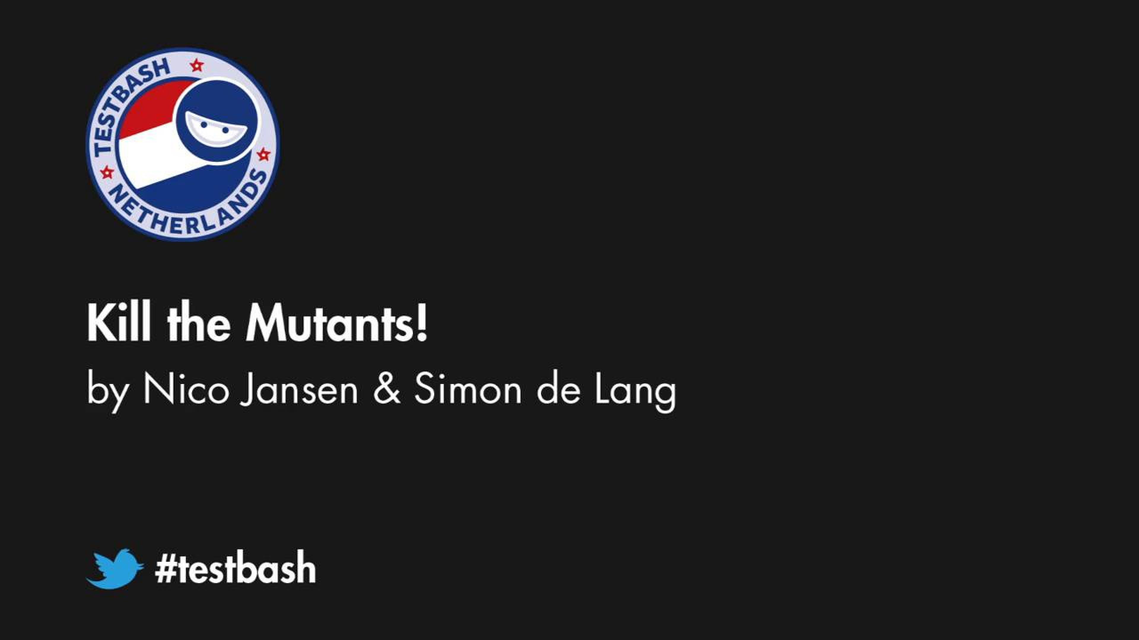 Kill the Mutants! - Nico Jansen & Simon de Lang