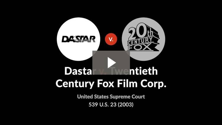 Dastar Corporation v. Twentieth Century Fox Film Corporation