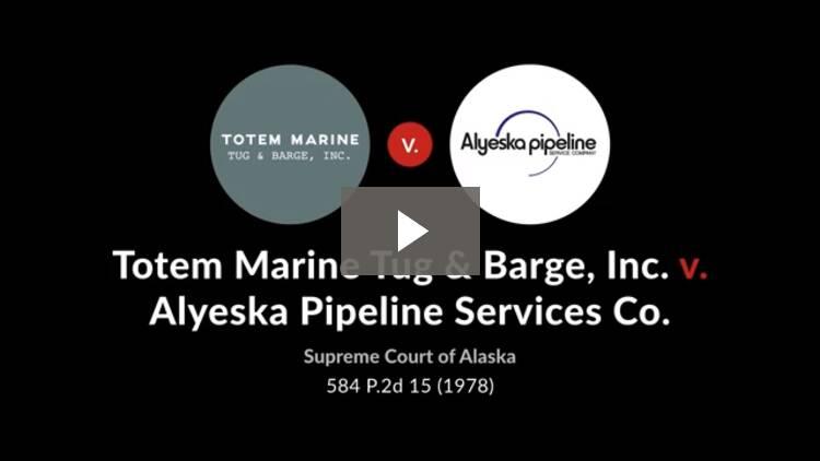 Totem Marine Tug & Barge, Inc. v. Alyeska Pipeline Service Co.