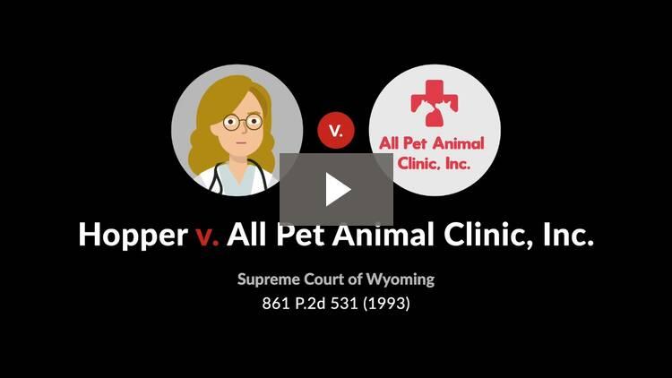 Hopper v. All Pet Animal Clinic