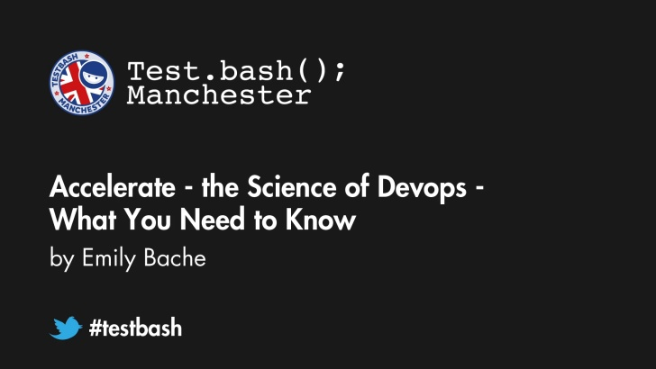 Accelerate: The Science of DevOps - What You Need to Know - Emily Bache