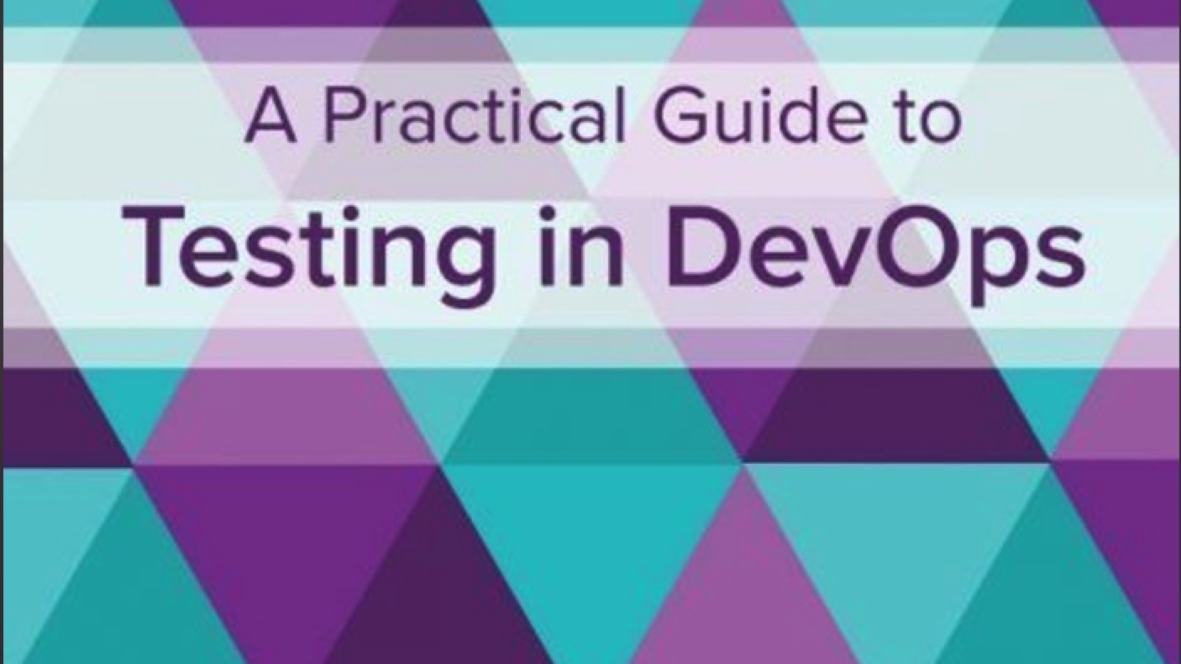 A Practical Guide to Testing in DevOps - Katrina Clokie