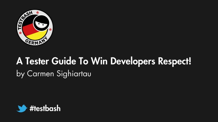 A Tester Guide To Win Developers Respect! - Carmen Sighiartau
