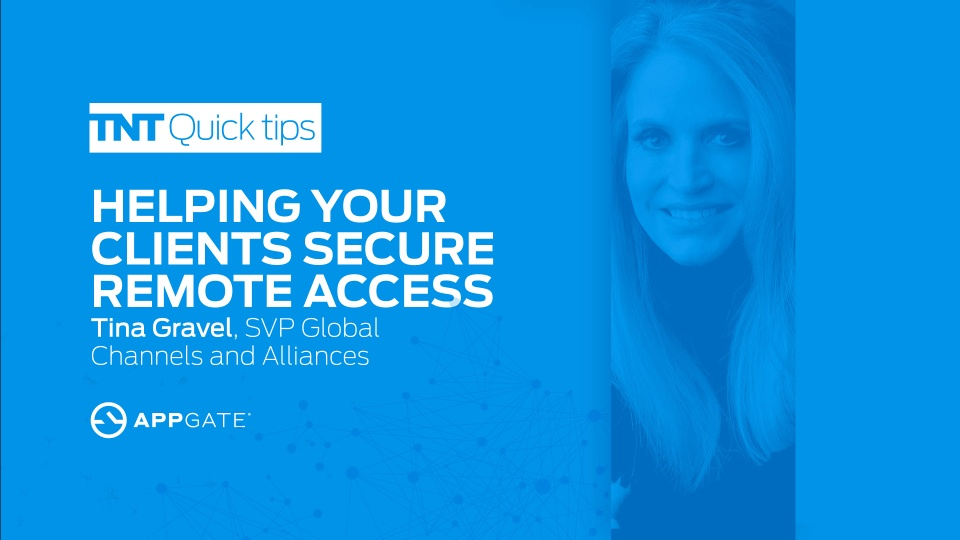Partner Perspective:  Helping Your Clients Secure Remote Access