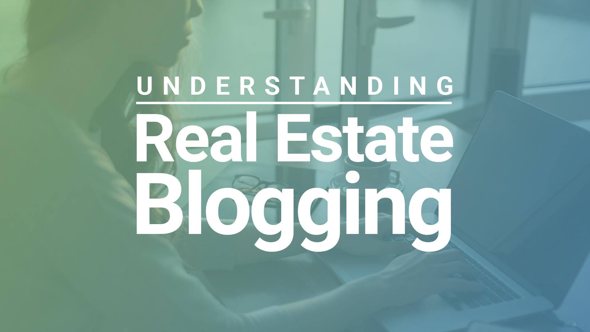 How To Video - Understanding Real Estate Blogging