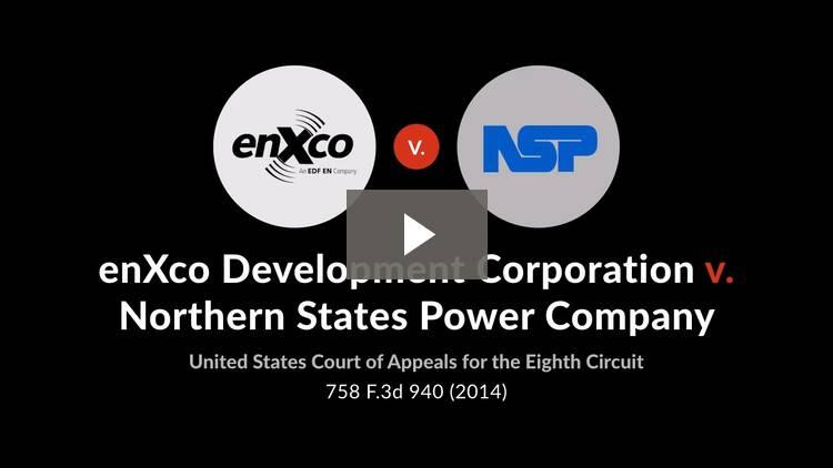 enXco Development Corporation v. Northern States Power Company
