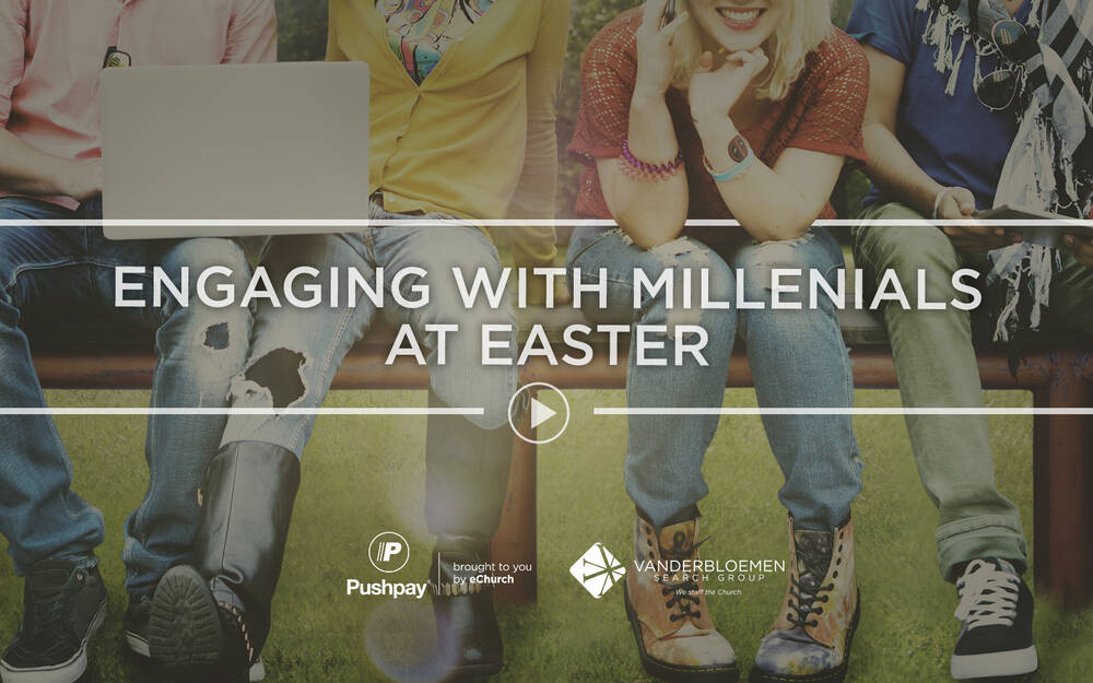 How to Engage Millennials at Easter (and keep them coming back)