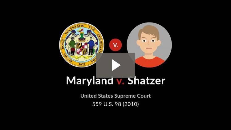 Maryland v. Shatzer