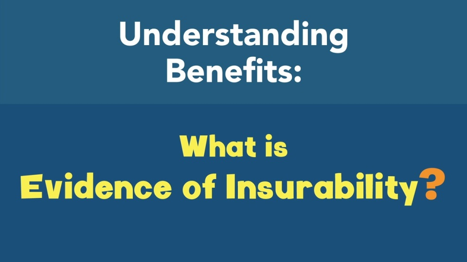 What is Evidence of Insurability (EOI)?