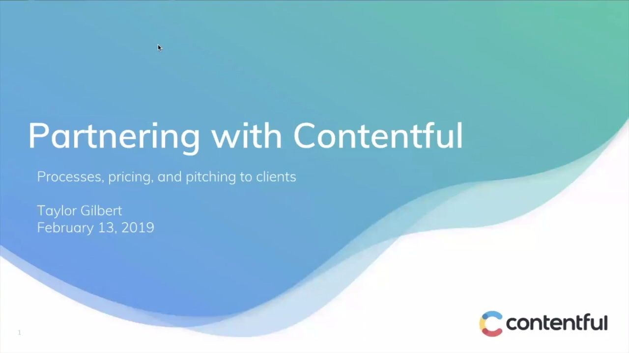 [2019-02-13] Contentful Essentials - Partnering with Contentful: Processes, pricing, and pitching to clients
