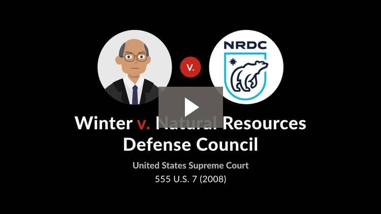 Winter v. Natural Resources Defense Council, Inc.