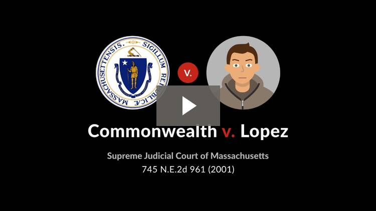 Commonwealth v. Lopez