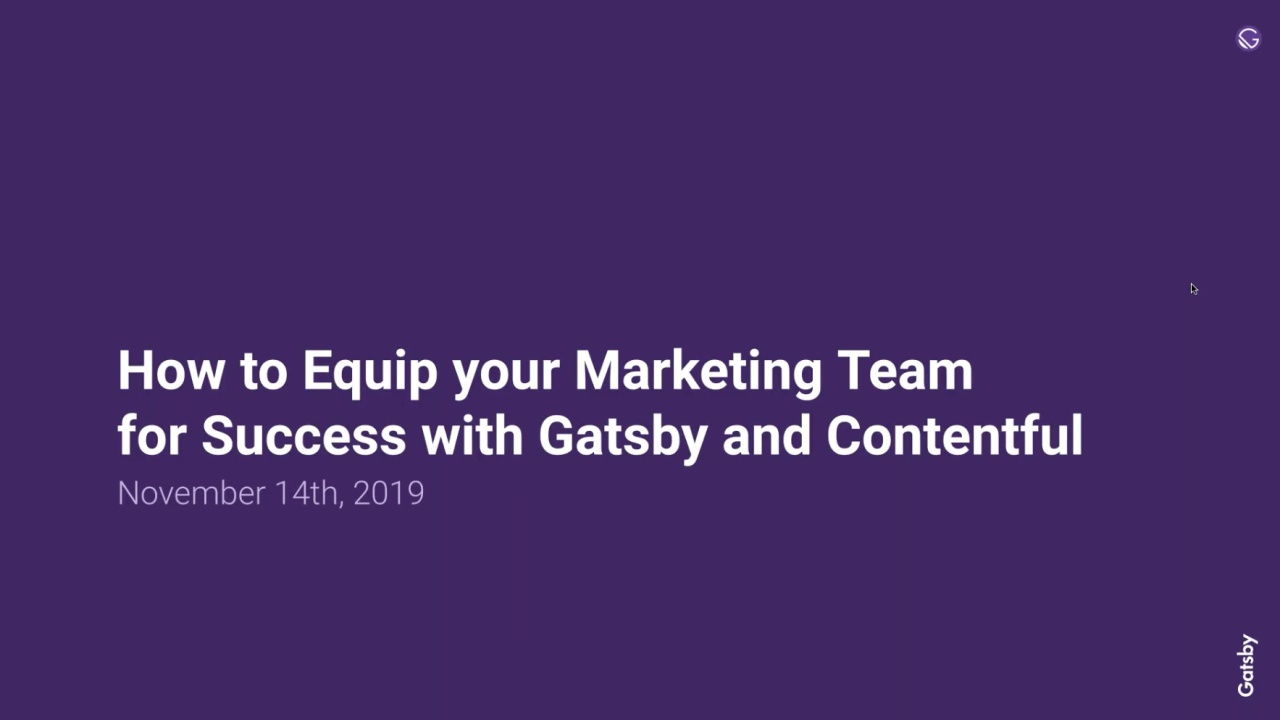 [[2019-11-14] How to equip your marketing team for success with Gatsby and Contentful