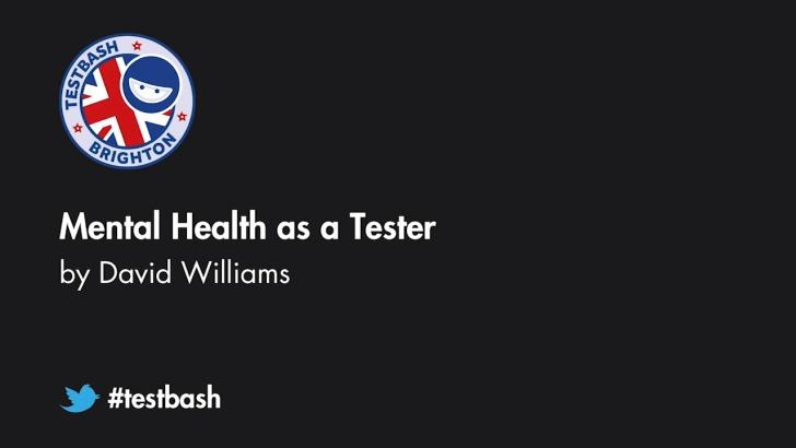 Mental Health as a Tester - David Williams