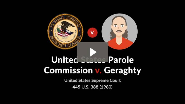 United States Parole Commission v. Geraghty