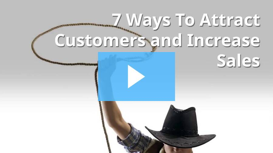 7 Ways To Attract Customers