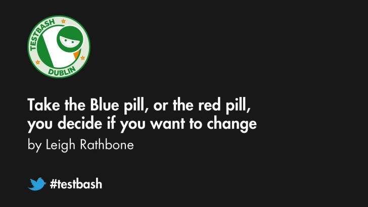 Take The Blue Pill Or The Red Pill, You Decide If You Want To Change - Leigh Rathbone