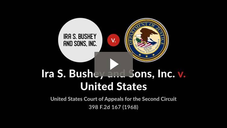 Ira S. Bushey & Sons, Inc. v. United States
