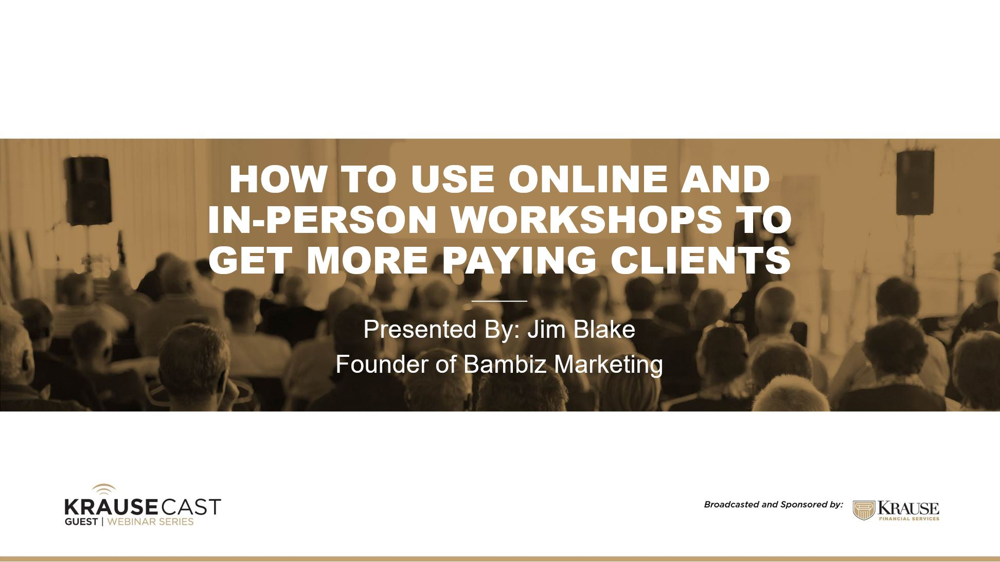 How to Use Online and In-Person Workshops to Get More Paying Clients