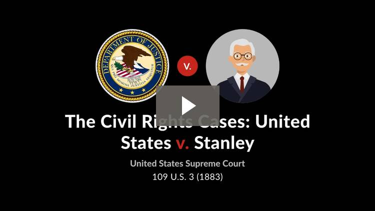 The Civil Rights Cases: United States v. Stanley